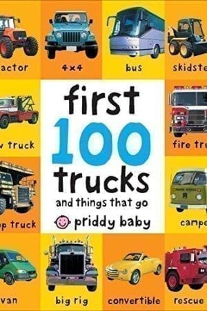 FIRST 100 TRUCKS THINGS THAT GO