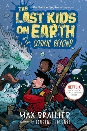 LAST KIDS ON EARTH AND THE COSMIC BEYOND