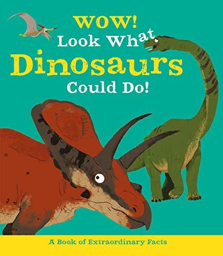 WOW!  LOOK WHAT DINOSAURS COULD DO!