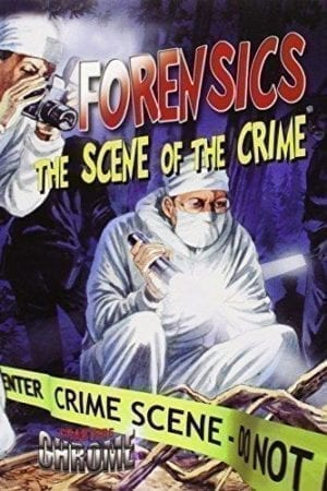 FORENSICS THE SCENE OF THE CRIME