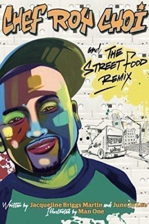 CHEF ROI CHOI AND THE STREET FOOD REMIX