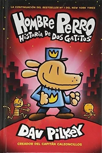 Dog Man:  A Tale of Two Kitties (Spanish Version)