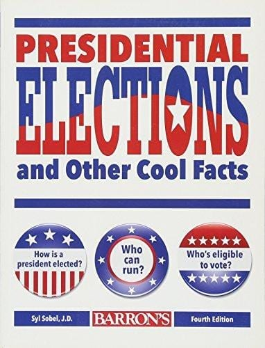 PRESIDENTIAL ELECTIONS AND OTHER COOL FACTS 4TH ED