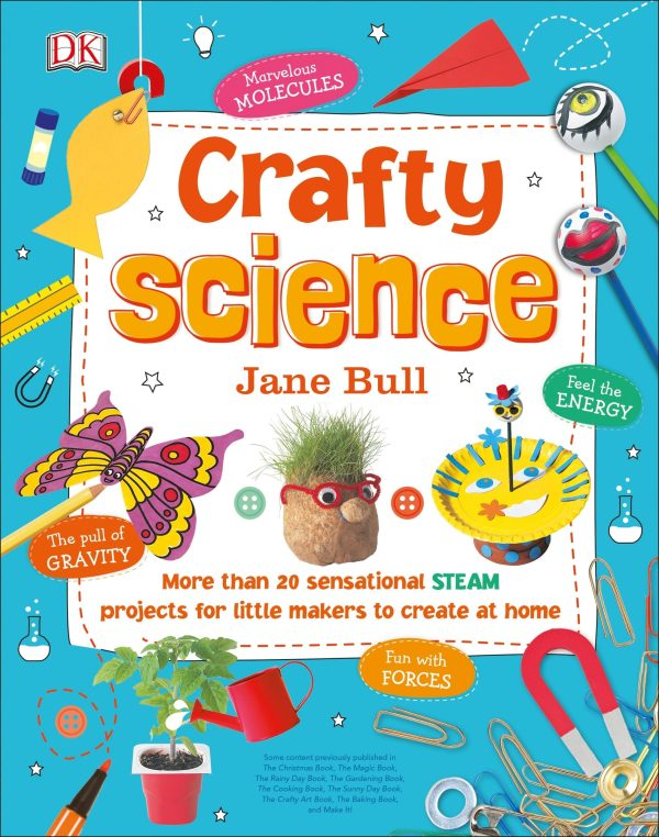 CRAFTY SCIENCE:  STEAM PROJECTS TO CREATE AT HOME