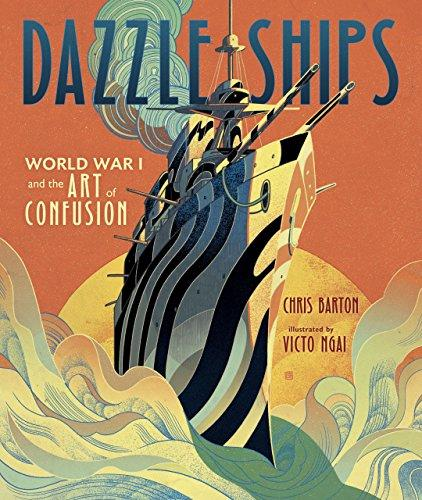 DAZZLE SHIPS: WORLD WAR I AND ART OF CONFUSION