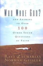 WHO MADE GOD AND ANSWERS TO OVER 100 OTHER TOUGH QUESTIONS