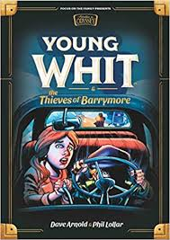 YOUNG WHIT AND THE THEIVES OF BARRYMORE