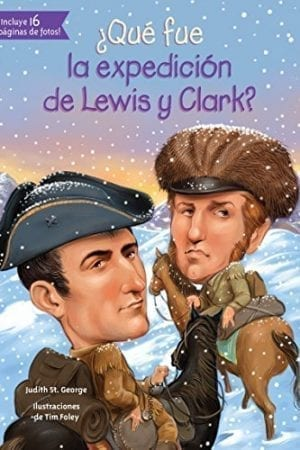 WHAT WAS LEWIS AND CLARK EXPEDITION (Spanish Ed)