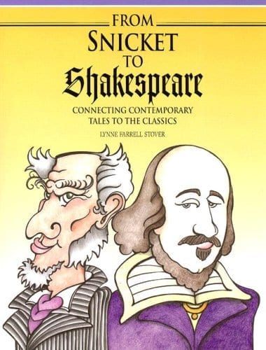 FROM SNICKET TO SHAKESPEARE CONNECTING CONTEMPORARY TALES TO THE CLASSICS
