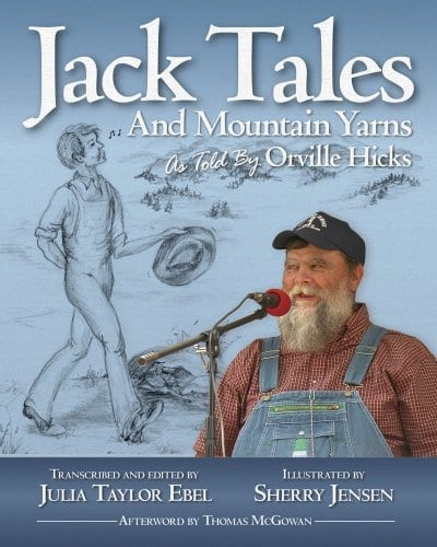 JACK TALES AND MOUNTAIN YARNS TOLD BY ORVILLE HICK