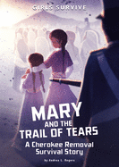 MARY AND THE TRAIL OF TEARS: A CHEROKEE REMOVAL