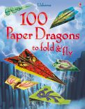 100 PAPER DRAGONS TO FOLD & FLY