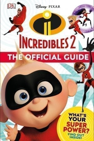 INCREDIBLES 2:  OFFICIAL GUIDE